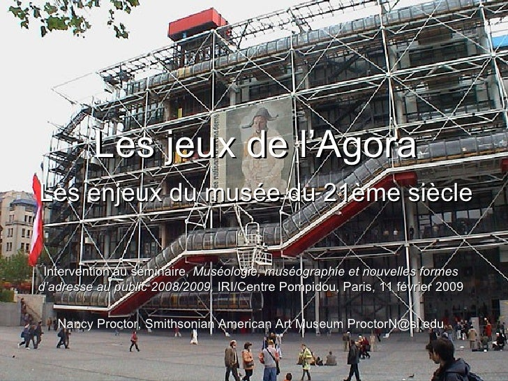 Les jeux de l'Agora Intervention au séminaire,  Muséologie, muséographie et nouvelles formes d'adresse au public 2008/2009...