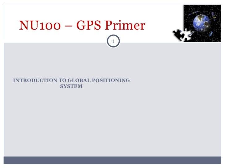 INTRODUCTION TO GLOBAL POSITIONING SYSTEM NU100 – GPS Primer