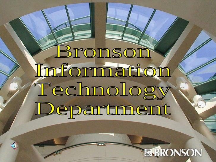 Bronson Information Technology Department