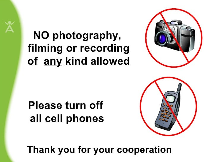 Please turn off  all cell phones NO photography,  filming or recording of  any  kind allowed Thank you for your cooperation