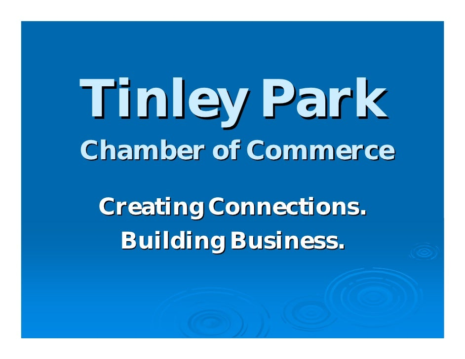 Tinley Park Chamber of Commerce   Creating Connections.   Building Business.