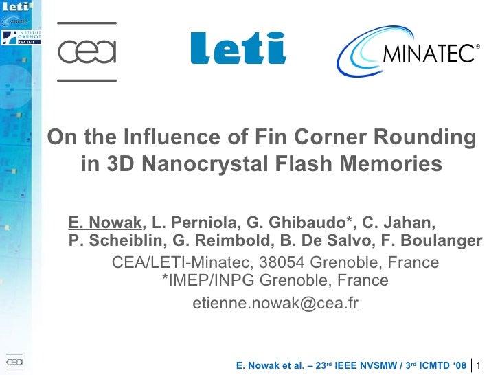 On the Influence of Fin Corner Rounding in 3D Nanocrystal Flash Memories E. Nowak , L. Perniola, G. Ghibaudo*, C. Jahan,  ...