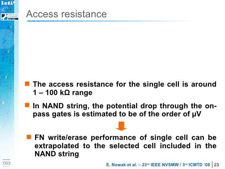 <ul><li>The access resistance for the single cell is around 1 – 100 k Ω  range </li></ul><ul><li>In NAND string, the poten...