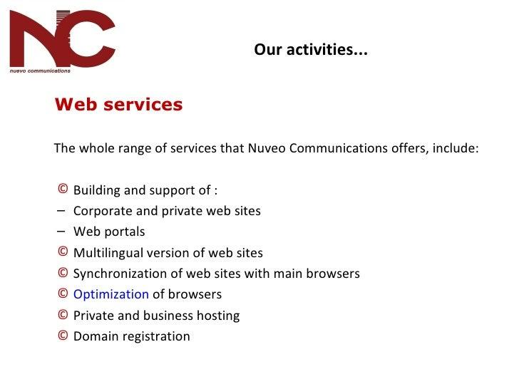 <ul><li>  Web services </li></ul><ul><li>  The whole range of services that Nuveo Communications offers,  include: </li></...