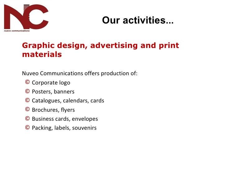 <ul><li>Graphic design, advertising and print materials  </li></ul><ul><li>Nuveo Communications offers production of : </l...