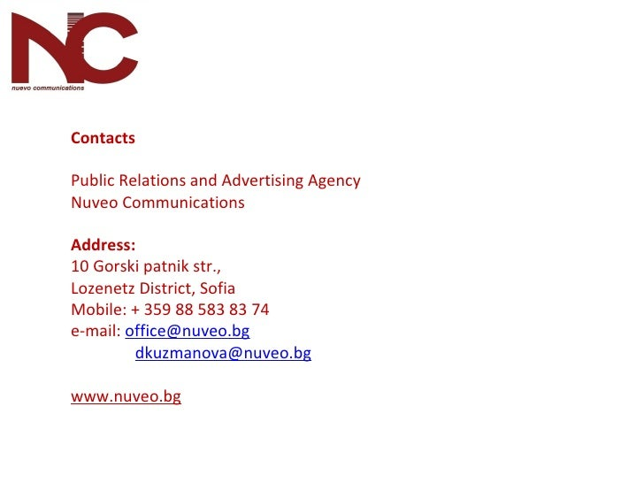 Contacts Public Relations and Advertising Agency Nuveo Communications Address: 10 Gorski patnik str.,  Lozenetz District, ...