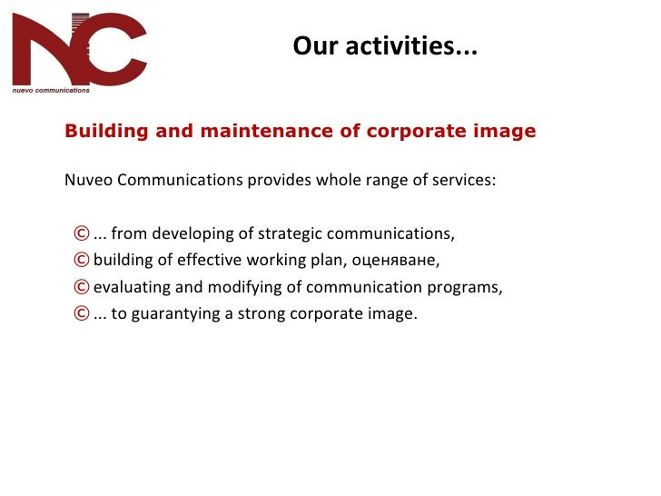 Our activities ...   <ul><li>Building and maintenance of corporate image  </li></ul><ul><li>Nuveo Communications provides ...