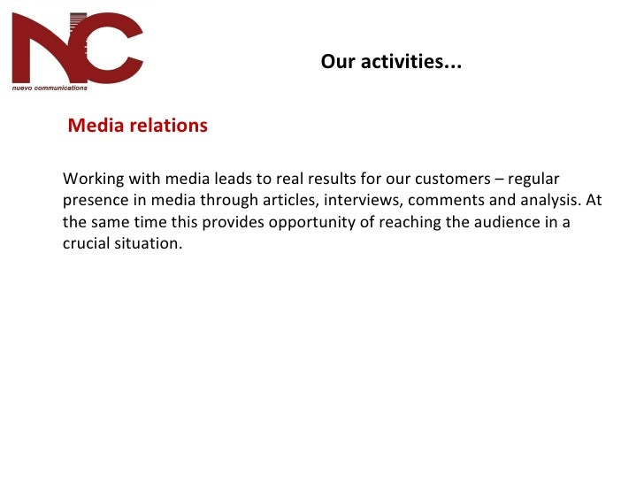 Our activities ...   <ul><li>  Media relations </li></ul><ul><li>Working with media leads to real results for our custom...