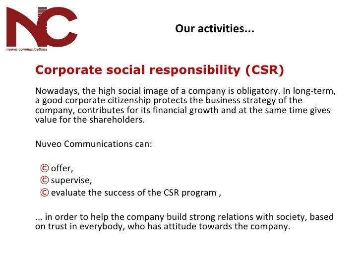 <ul><li>Corporate social responsibility (CSR) </li></ul><ul><li>Nowadays, the high social image of a company is obligatory...