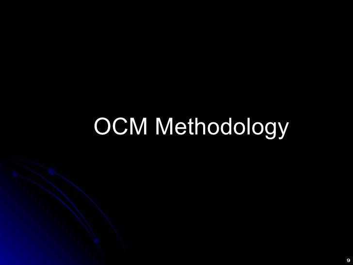<ul><li>OCM Methodology </li></ul>