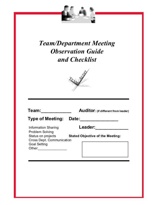 Team/Department Meeting Observation Guide and Checklist Team:____________ Auditor: (if different from leader) Type of Meet...