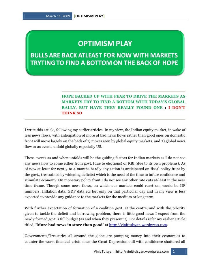 [OPTIMISM PLAY]              March 11, 2009                            HOPE BACKED UP WITH FEAR TO DRIVE THE MARKETS AS   ...