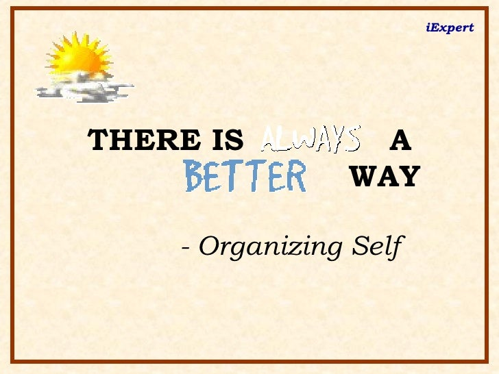 THERE IS  A   WAY - Organizing Self