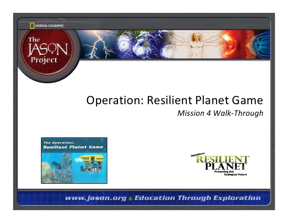 Operation: Resilient Planet Game O    ti    R ili t Pl     tG                 Mission 4 Walk‐Through
