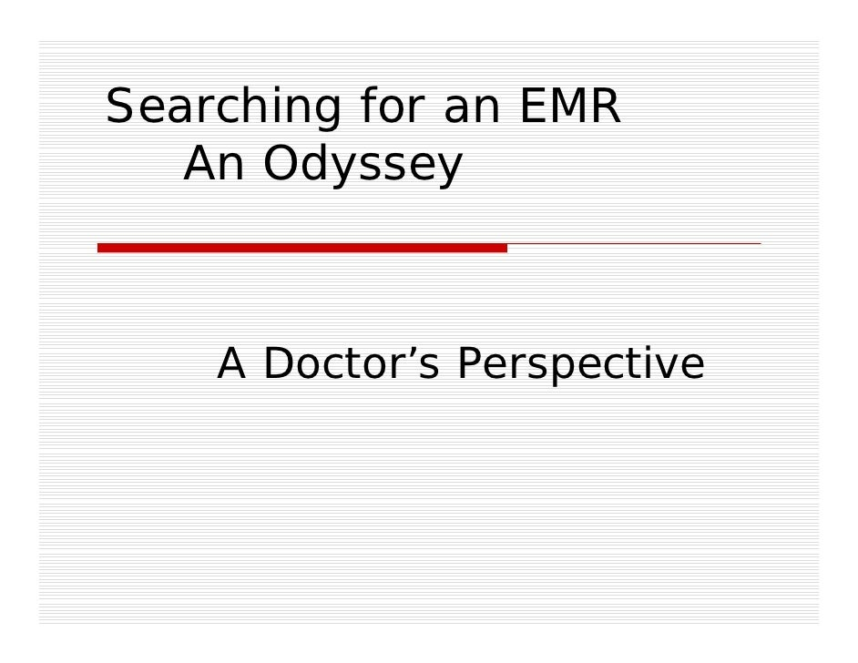 Searching for an EMR    An Odyssey        A Doctor's Perspective