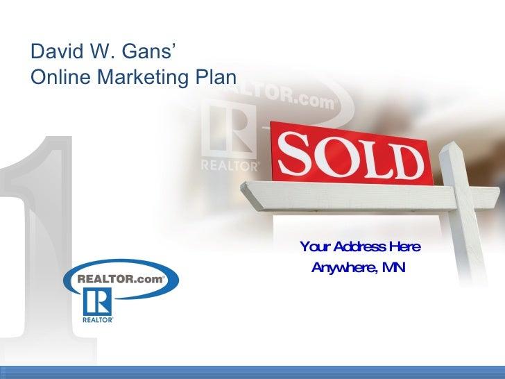 David W. Gans' Online Marketing Plan Your Address Here Anywhere, MN