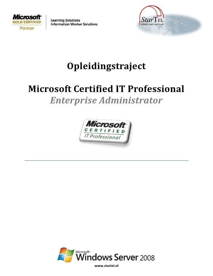 Opleidingstraject  Microsoft Certified IT Professional     Enterprise Administrator                   www.startel.nl