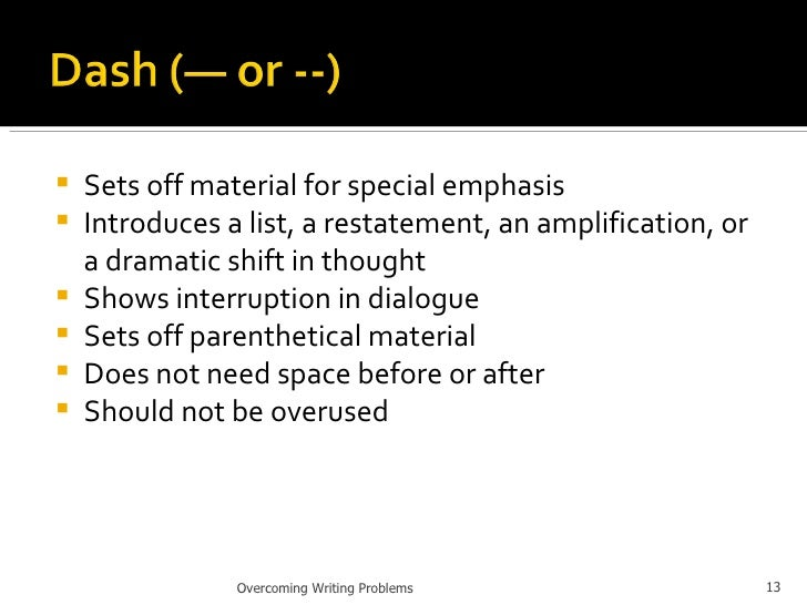 <ul><li>Sets off material for special emphasis </li></ul><ul><li>Introduces a list, a restatement, an amplification, or a ...