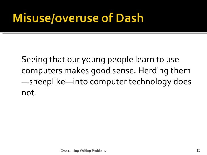 <ul><li>Seeing that our young people learn to use computers makes good sense. Herding them—sheeplike—into computer technol...