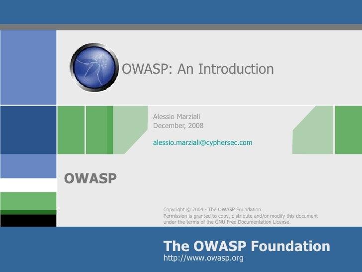 OWASP: An Introduction Alessio Marziali December, 2008 alessio.marziali @cyphersec.com