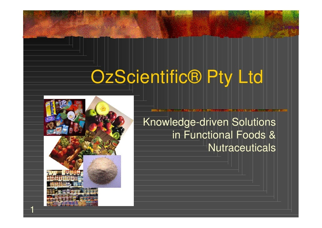 OzScientific® Pty Ltd            Knowledge-driven Solutions                in Functional Foods &                       Nut...