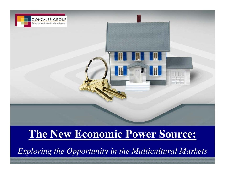 The New Economic Power Source: Exploring the Opportunity in the Multicultural Markets