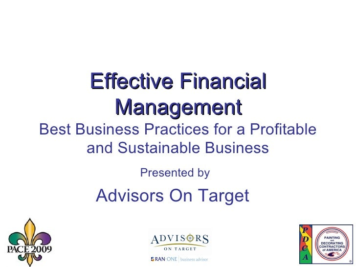 Effective Financial Management Best Business Practices for a Profitable and Sustainable Business Presented by Advisors On ...