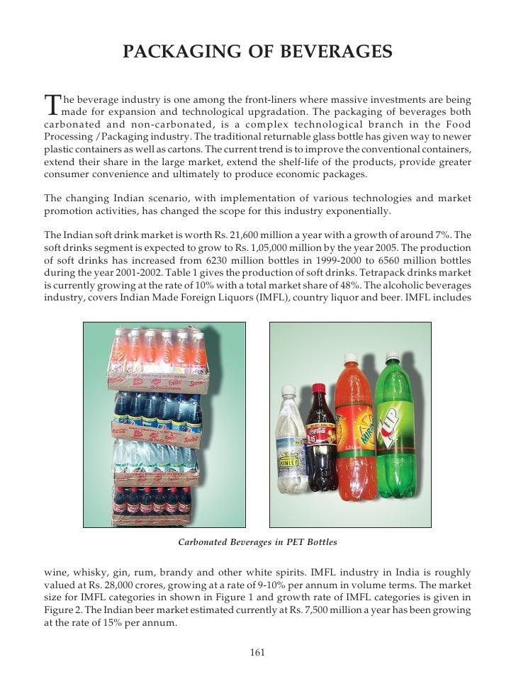 PACKAGING OF BEVERAGES   T   he beverage industry is one among the front-liners where massive investments are being     ma...