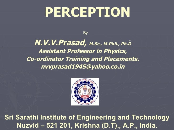 PERCEPTION N.V.V.Prasad,   M.Sc., M.Phil., Ph.D Assistant Professor in Physics, Co-ordinator Training and Placements. [ema...
