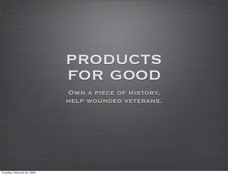 products                              for good                              Own a piece of history,                       ...
