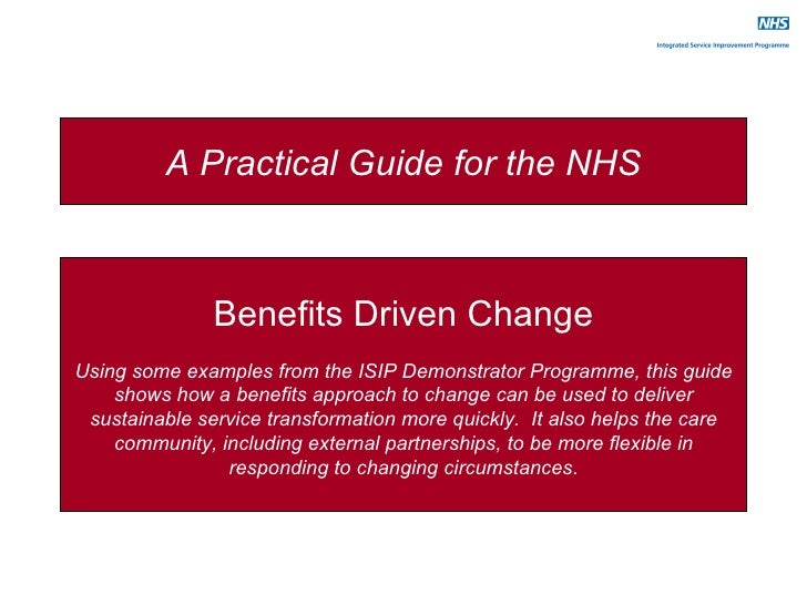 Benefits Driven Change Using some examples from the ISIP Demonstrator Programme, this guide shows how a benefits approach ...