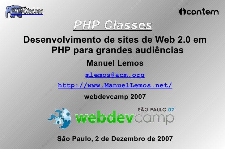 PHP Classes Desenvolvimento de sites de Web 2.0 em      PHP para grandes audiências               Manuel Lemos            ...