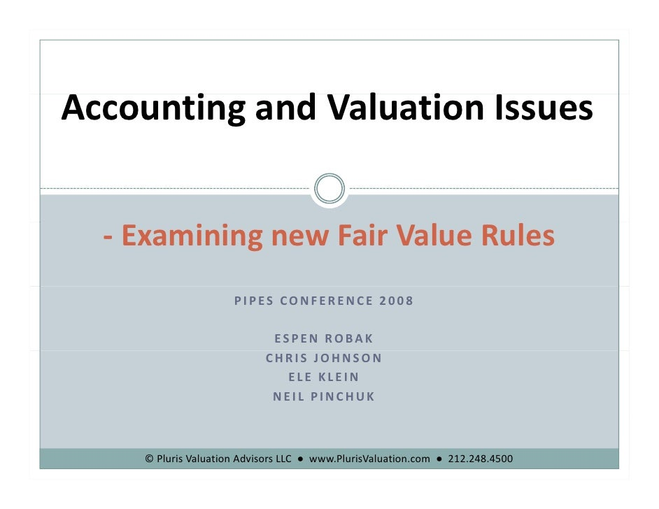 Accounting and Valuation Issues        i     dli     ‐ Examining new Fair Value Rules                      PIPES CONFERENC...