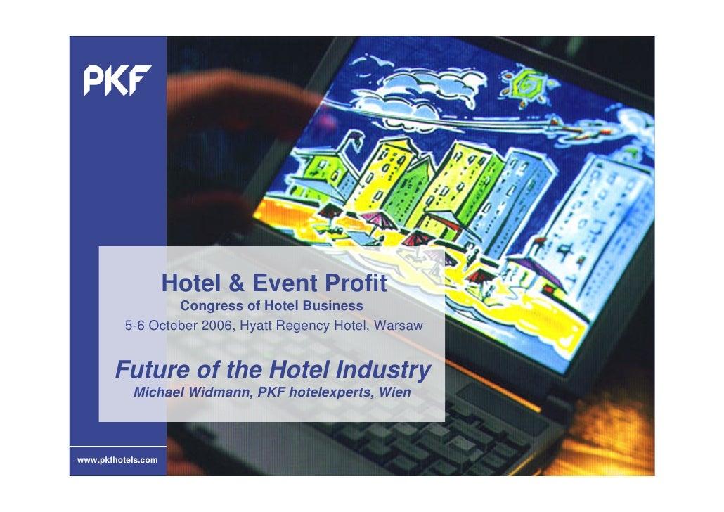 Hotel & Event Profit                   Congress of Hotel Business           5-6 October 2006, Hyatt Regency Hotel, Warsaw ...