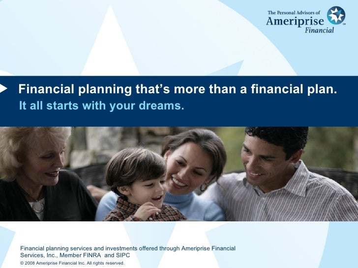 Financial planning that's more than a financial plan. It all starts with your dreams.