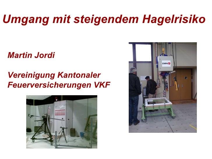 Umgang mit steigendem Hagelrisiko   Martin Jordi Vereinigung Kantonaler Feuerversicherungen VKF
