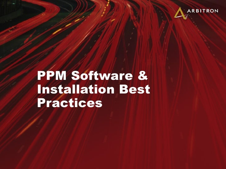 PPM Software & Installation Best Practices