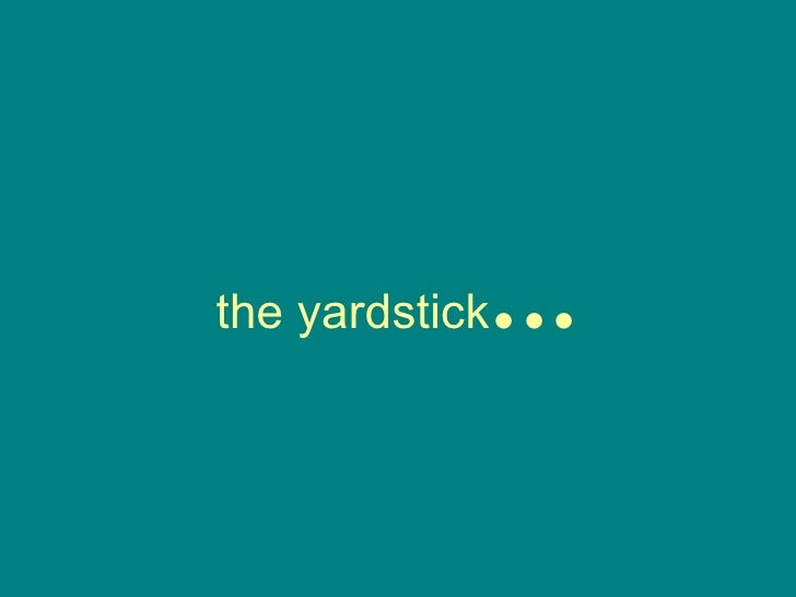 the yardstick ...