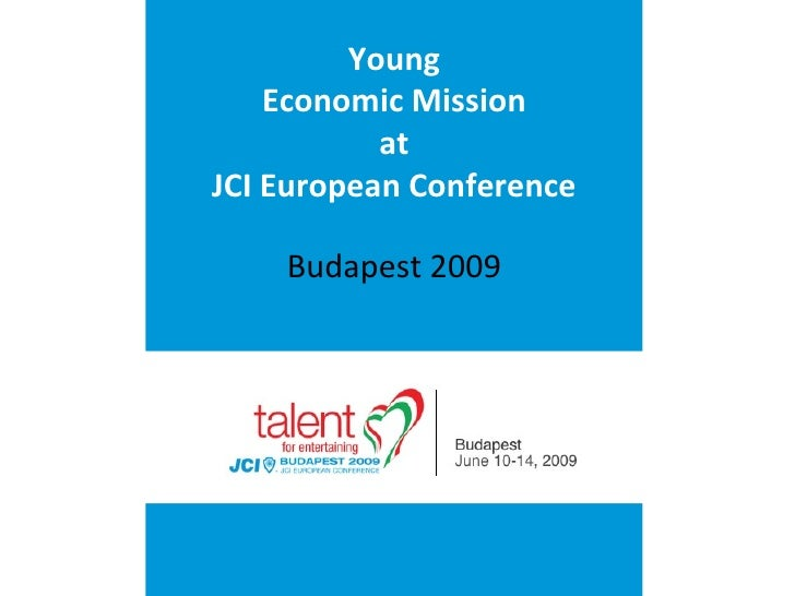 Young Economic Mission at JCI European Conference Budapest 2009