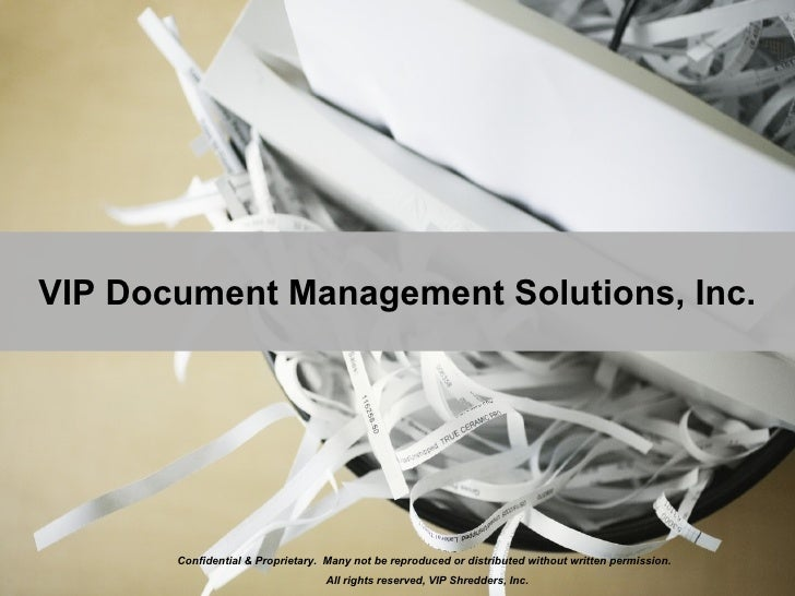 VIP Document Management Solutions, Inc. Confidential & Proprietary.  Many not be reproduced or distributed without written...