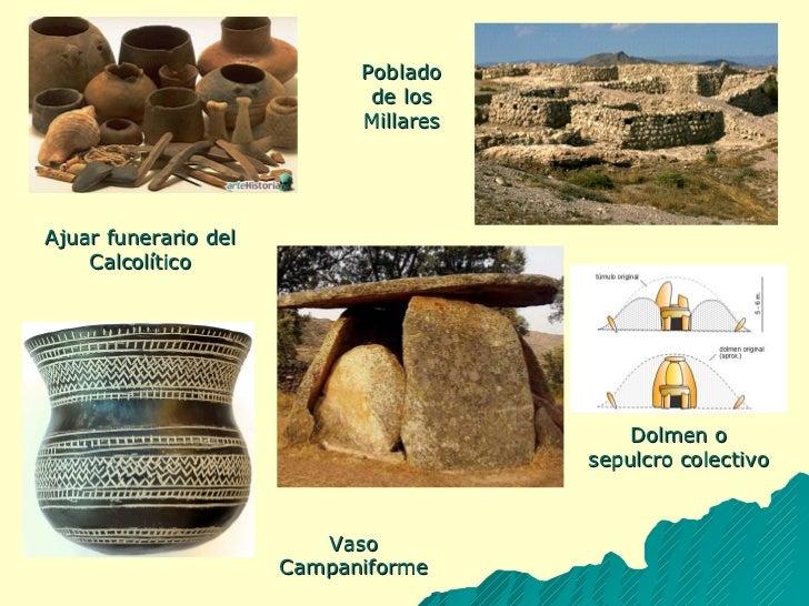 Ajuar funerario del Calcolítico Poblado de los Millares Vaso Campaniforme Dolmen o sepulcro colectivo