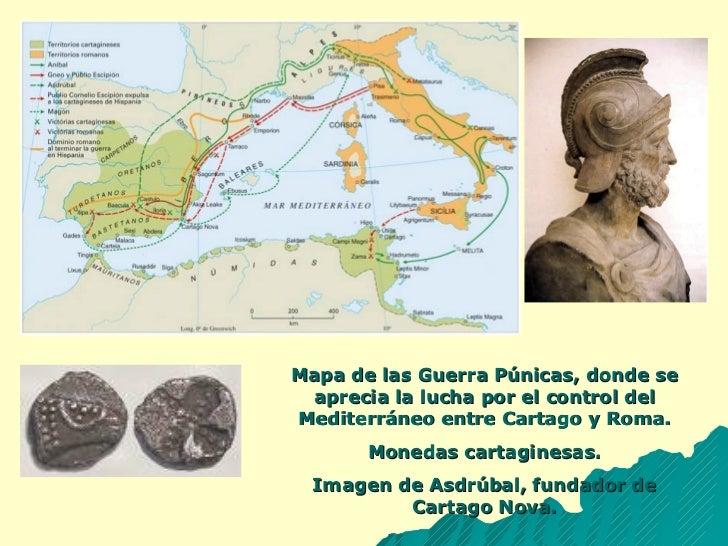 Mapa de las Guerra Púnicas, donde se aprecia la lucha por el control del Mediterráneo entre Cartago y Roma. Monedas cartag...