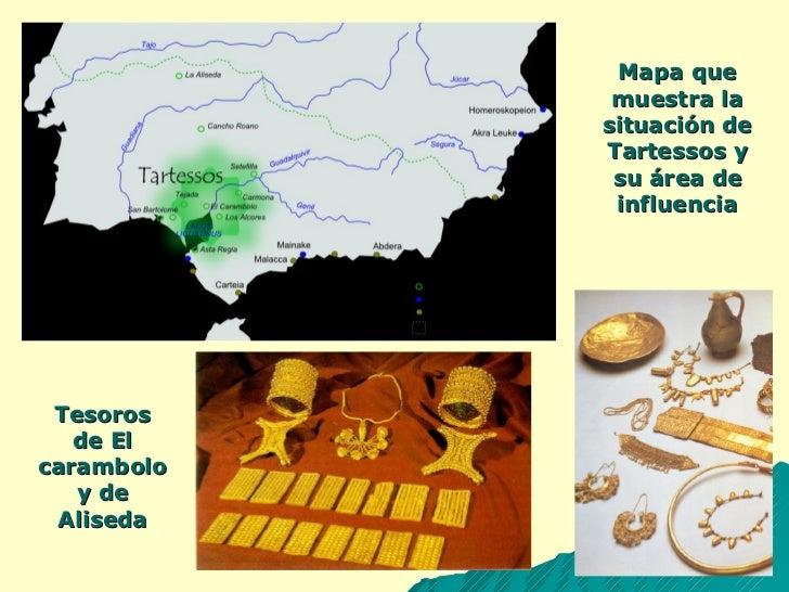 Mapa que muestra la situación de Tartessos y su área de influencia Tesoros de El carambolo y de Aliseda