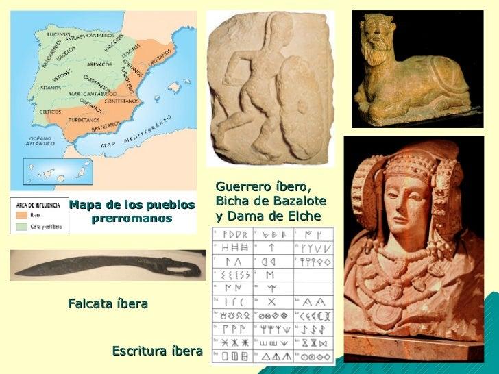 Escritura íbera Mapa de los pueblos prerromanos Guerrero íbero, Bicha de Bazalote y Dama de Elche Falcata íbera
