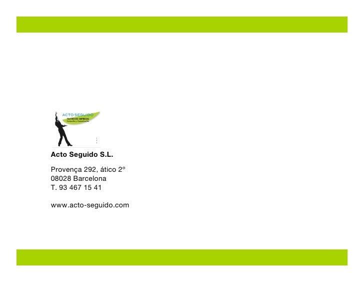 Acto Seguido S.L.  Provença 292, ático 2º 08028 Barcelona T. 93 467 15 41  www.acto-seguido.com