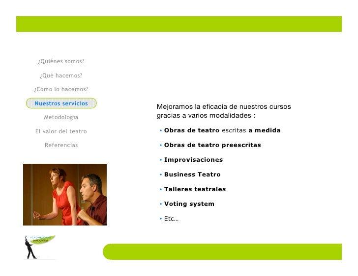 ¿Quiénes somos?   ¿Qué hacemos?  ¿Cómo lo hacemos?  Nuestros servicios                       Mejoramos la eficacia de nues...