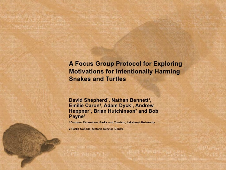 A Focus Group Protocol for Exploring Motivations for Intentionally Harming Snakes and Turtles David Shepherd 1 , Nathan Be...