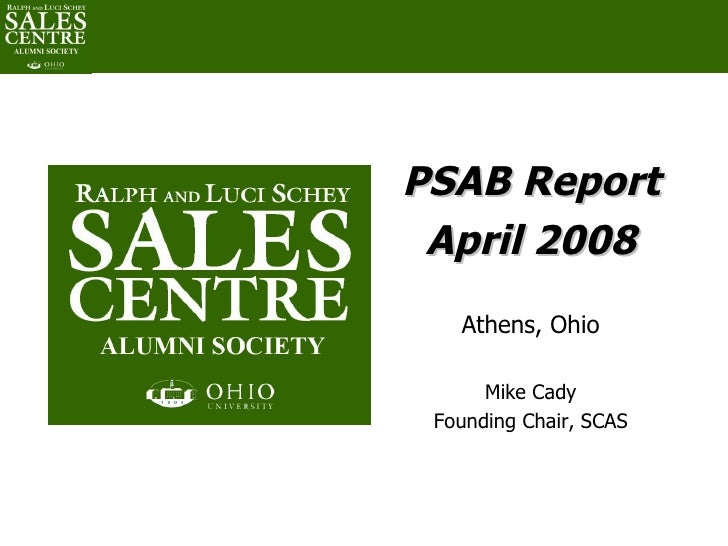 <ul><li>PSAB Report </li></ul><ul><li>April 2008 </li></ul><ul><li>Athens, Ohio </li></ul><ul><li>Mike Cady </li></ul><ul>...
