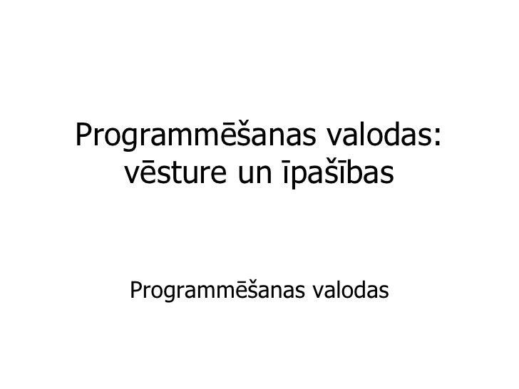 Programmēšanas valodas: vēsture un īpašības Programmēšanas valodas