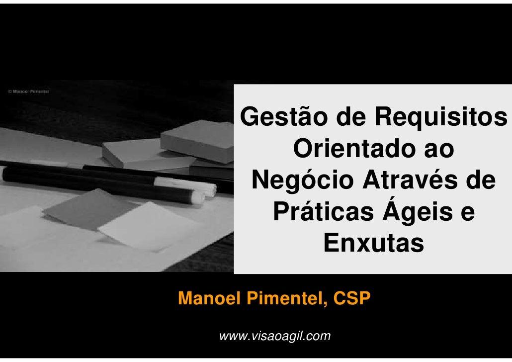 Gestão de Requisitos           Orientado ao         Negócio Através de          Práticas Ágeis e              Enxutas  Man...
